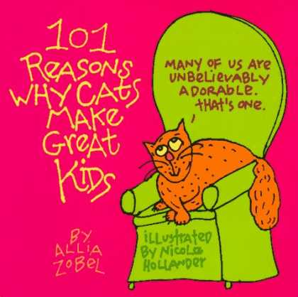 Bestselling Comics (2007) - 101 Reasons Why Cats Make Great Kids by Allia Zobel-Nolan - Adorable - Cats - 101 Reasons - Kids - Allia Zobel