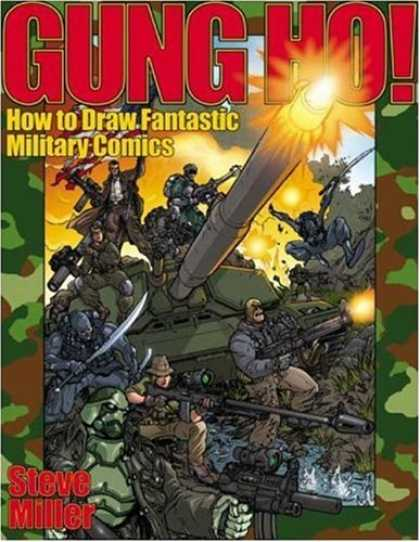 Bestselling Comics (2007) - Gung Ho!: How to Draw Fantastic Military Comics by Steve Miller
