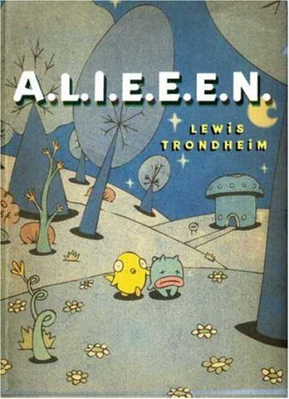 Bestselling Comics (2007) - A.L.I.E.E.E.N.: Archives of Lost Issues and Earthly Editions of Extraterrestrial - Lewis Trondheim - Plump Yellow Chicklet - Green Baby Monster - Mushroom Shaped Dwelling - Starry Sky