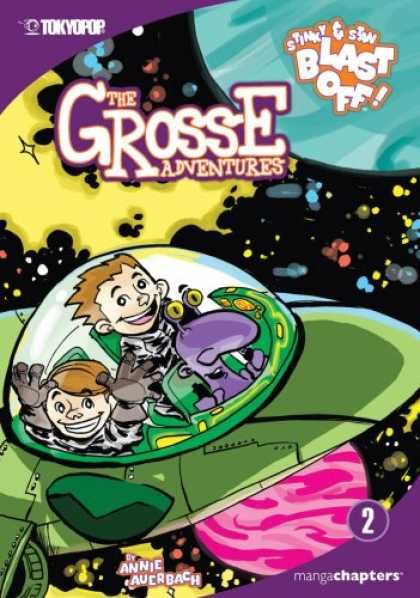 Bestselling Comics (2007) - Grosse Adventures, The Volume 2: Stinky & Stan Blast Off! (Grosse Adventures (Gr - Tokyopop - The Grosse Adventures - Annic Aucrbach - Manga Chapters - Blast Off