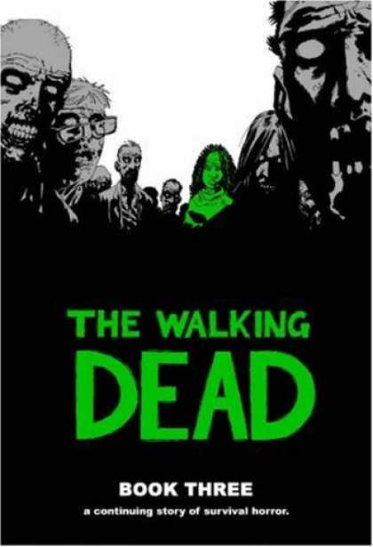 Bestselling Comics (2007) - The Walking Dead Book 3 (Walking Dead) by Robert Kirkman - The Walking Dead - Book 3 - Zombies - Green Zombie Lady - A Continuing Story Of Survival Horror