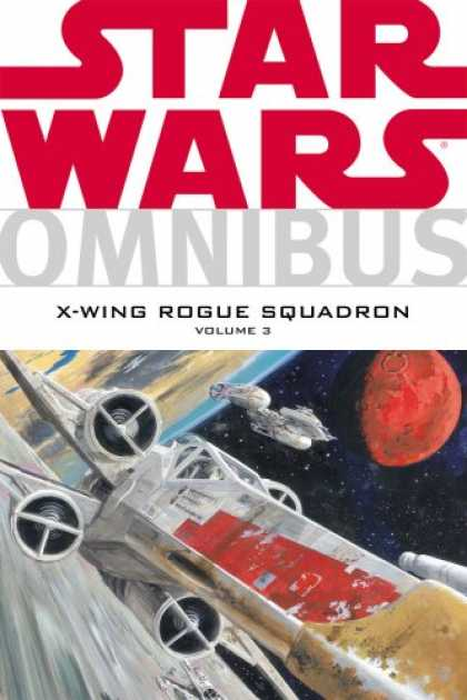 Bestselling Comics (2007) - Star Wars Omnibus: X-Wing Rogue Squadron, Vol. 3 by Michael A. Stackpole