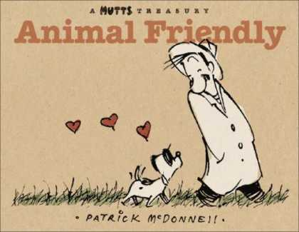 Bestselling Comics (2007) - Animal Friendly (Mutts Treasury) by Patrick McDonnell - Man - Dog - Heart - Hat