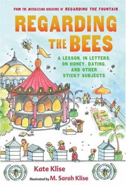 Bestselling Comics (2007) - Regarding the Bees: A Lesson, in Letters, on Honey, Dating, and Other Sticky Sub - Bee - Regarding The Bees - A Lesson - Beedazziing Creators - Regarding The Fountain