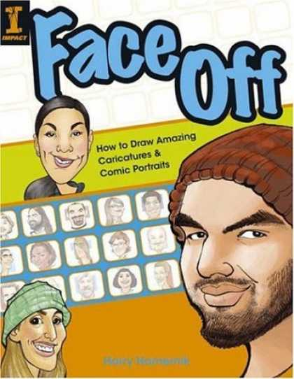 Bestselling Comics (2007) - Face Off: How to Draw Amazing Caricatures & Comic Portraits by Harry Hamernik - Amazing Drawing - Thinking Drawing - Comic Drawing - Face Off - Smiling People
