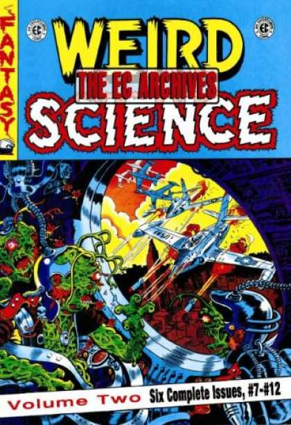 Bestselling Comics (2007) - The EC Archives: Weird Science Volume 2 (Ec Archives) by Al Feldstein - Weird Science - The Ec Archives - Fantasy - Aliens - Airplanes
