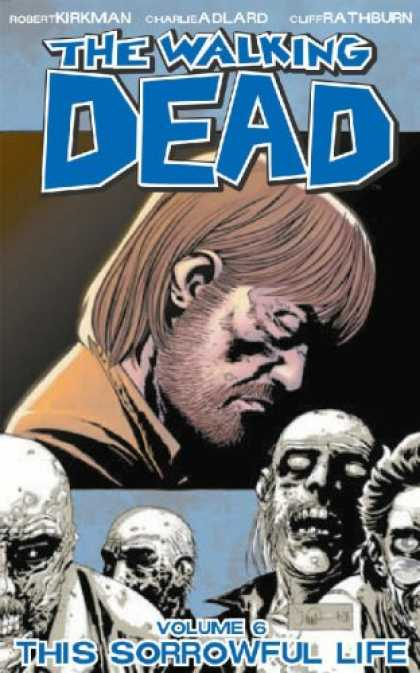 Bestselling Comics (2007) - The Walking Dead, Vol. 6: This Sorrowful Life by Robert Kirkman - The Walking Dead - Zombies - Undeath - Closed Eyes - Long Hair