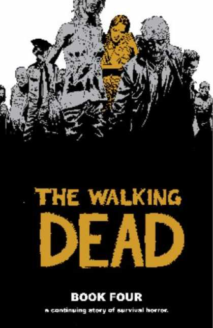 Bestselling Comics (2008) - The Walking Dead, Book 4 (v. 4) by Robert Kirkman