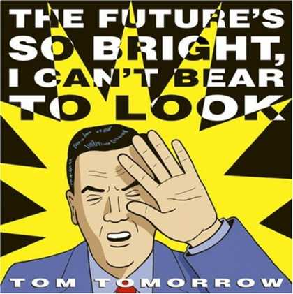 Bestselling Comics (2008) - The Future's So Bright I Can't Bear to Look by Tom Tomorrow