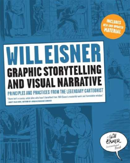 Bestselling Comics (2008) - Graphic Storytelling and Visual Narrative (Will Eisner Instructional Books) by W