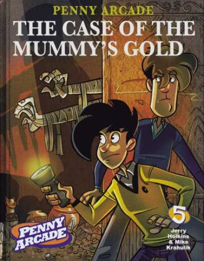 Bestselling Comics (2008) - Penny Arcade Volume 5: The Case Of The Mummy's Gold (v. 5) by Jerry Holkins - Penny Arcade - The Case Of The Mummy Gold - Jerry Holkins - Mike Krahulik - Boys