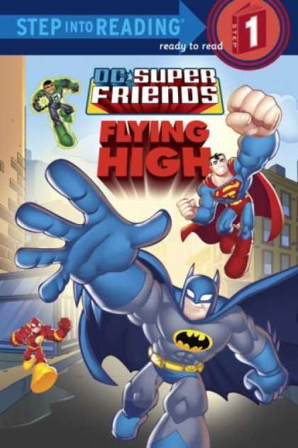 Bestselling Comics (2008) - Super Friends: Flying High (Step into Reading) by Random House - Batman - Superman - Step Into Reading - Flying High - Ready To Read