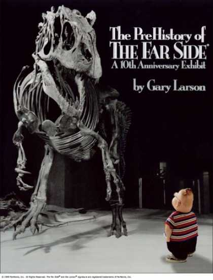 Bestselling Comics (2008) - The PreHistory of The Far Side ®:: A 10th Anniversary Exhibit (Far Side Serie - Fat Boy - Skeleton Dinosaur - Bones - By Gary Larson - A 10th Anniversary Exhibit