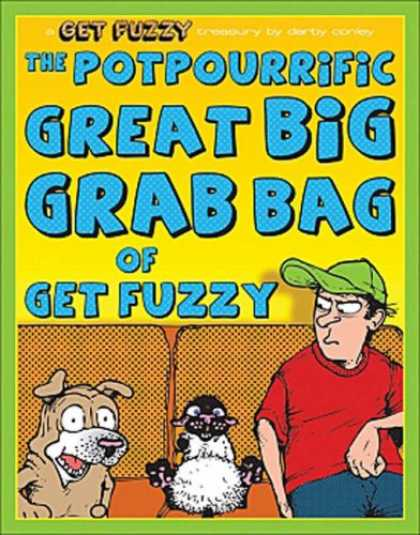 Bestselling Comics (2008) - The Potpourrific Great Big Grab Bag of Get Fuzzy: A Get Fuzzy Treasury (Get Fuzz