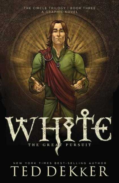 Bestselling Comics (2008) - White: The Great Pursuit (The Circle Trilogy Graphic Novels, Book 3) by Ted Dekk