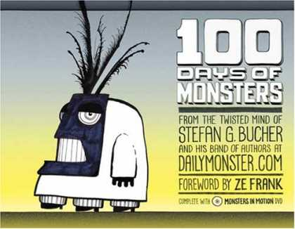 Bestselling Comics (2008) - 100 Days Of Monsters (with DVD) by Stefan G. Bucher - 100 Days Of Monsters - Stefan G Bucher - Dailymonstercom - Ze Frank - Twisted