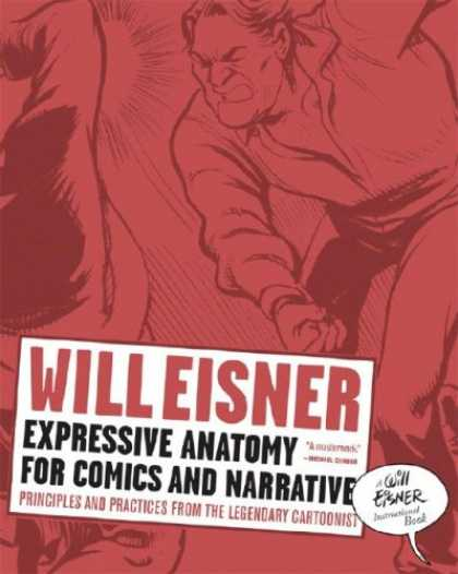 Bestselling Comics (2008) - Expressive Anatomy for Comics and Narrative: Principles and Practices from the L - Will Eisner - Expressive Anatomy - Comics And Narrative - Principles And Practices - Legendary Cartoonist