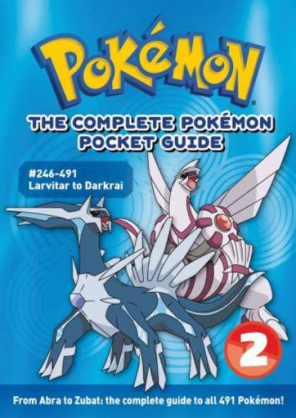 Bestselling Comics (2008) - The Complete Pokémon Pocket Guide: Volume 2 - Pokemon - The Complete Pokemon Guide - 246-491 Larvitar To Darkari - 2 - From Abra To Zubatthe Complete Guide To All 491 Pokemon