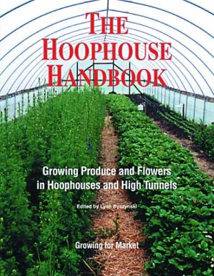Bestselling Magazines (2008) - The Hoophouse Handbook: Growing Produce and Flowers in Hoophouses and High Tunne