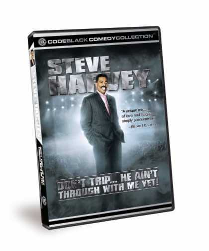 Bestselling Movies (2006) - Steve Harvey - Don't Trip... He Ain't Through With Me Yet! by Leslie Small