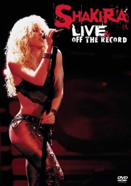 Bestselling Movies (2006) - Shakira: Live & Off The Record
