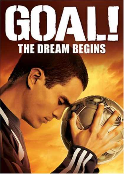 Bestselling Movies (2006) - Goal! - The Dream Begins by Danny Cannon