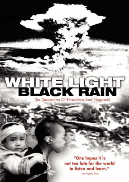 Bestselling Movies (2007) - White Light/Black Rain: The Destruction of Hiroshima and Nagasaki by Steven Okaz