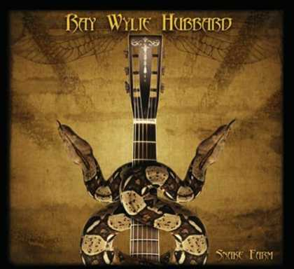 Bestselling Music (2006) - Snake Farm by Ray Wylie Hubbard