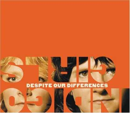 Bestselling Music (2006) - Despite Our Differences by Indigo Girls