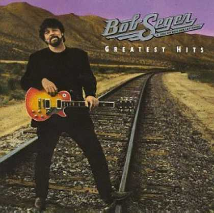 Bestselling Music (2006) - Bob Seger - Greatest Hits by Bob Seger & the Silver Bullet Band