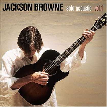 Bestselling Music (2006) - Solo Acoustic, Vol. 1 by Jackson Browne
