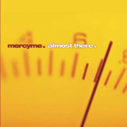 Bestselling Music (2006) - Almost There by MercyMe