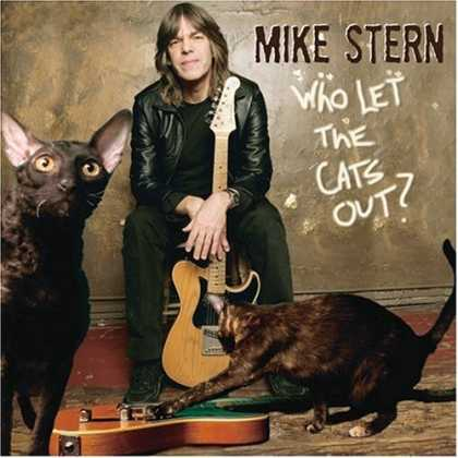 Bestselling Music (2006) - Who Let the Cats Out by Mike Stern