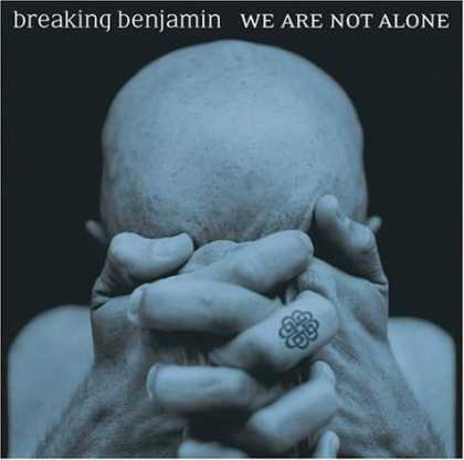 Bestselling Music (2006) - We Are Not Alone by Breaking Benjamin