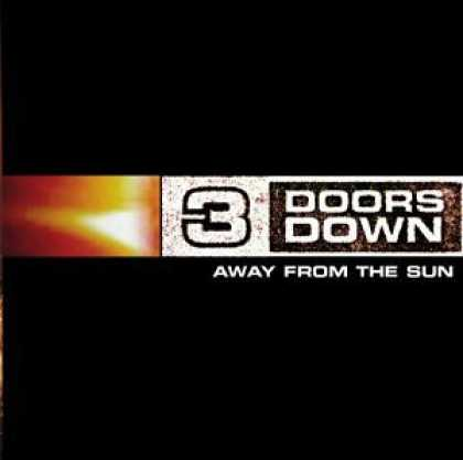 Bestselling Music (2006) - Away From The Sun by 3 Doors Down