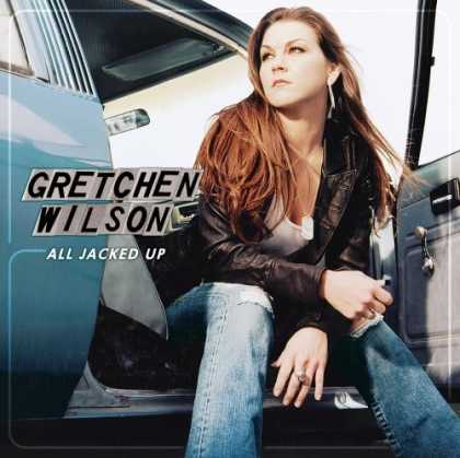 Bestselling Music (2006) - All Jacked Up by Gretchen Wilson