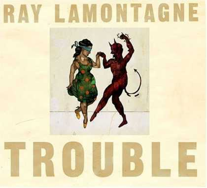 Bestselling Music (2006) - Trouble by Ray LaMontagne