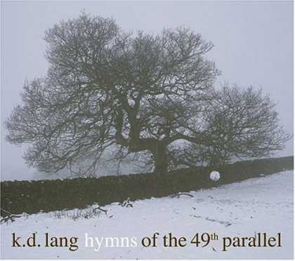 Bestselling Music (2006) - Hymns of the 49th Parallel by k.d. lang