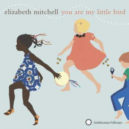 Bestselling Music (2006) - You Are My Little Bird by Elizabeth Mitchell