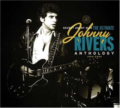 Bestselling Music (2006) - Secret Agent Man: The Ultimate Johnny Rivers Anthology 1964-2006 by Johnny River