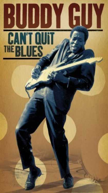 Bestselling Music (2006) - Can't Quit the Blues by Buddy Guy