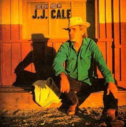 Bestselling Music (2006) - The Very Best Of J.J. Cale by J.J. Cale