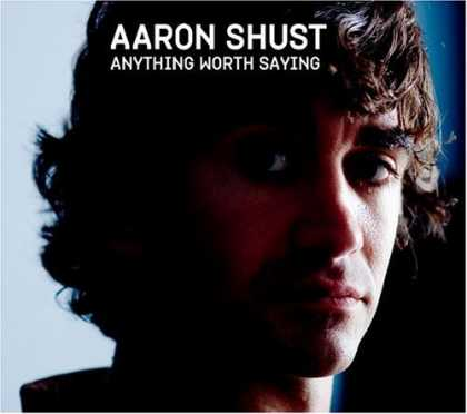 Bestselling Music (2006) - Anything Worth Saying by Aaron Shust