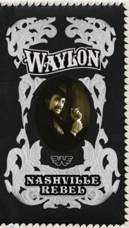 Bestselling Music (2006) - Nashville Rebel by Waylon Jennings