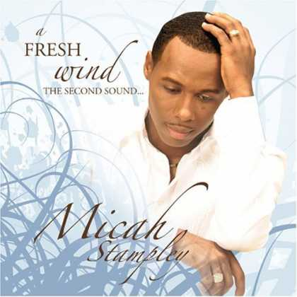 Bestselling Music (2006) - A Fresh Wind by Micah Stampley