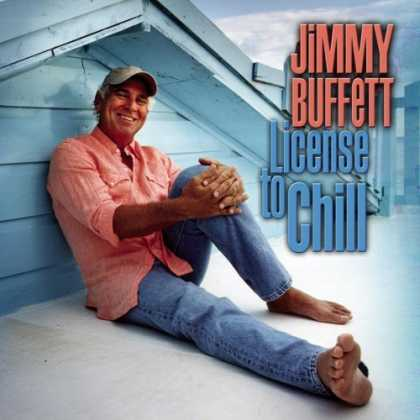 Bestselling Music (2006) - License to Chill by Jimmy Buffett