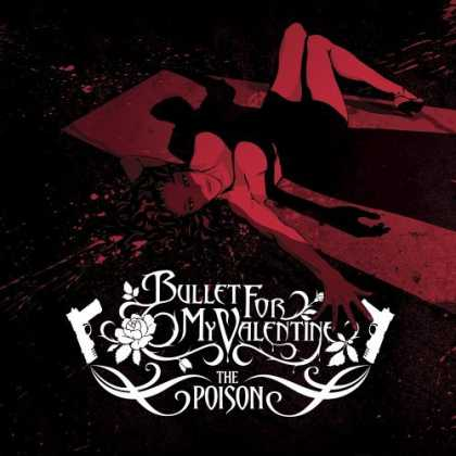 Bestselling Music (2006) - The Poison by Bullet for My Valentine