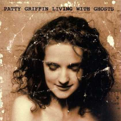 Bestselling Music (2006) - Living With Ghosts by Patty Griffin