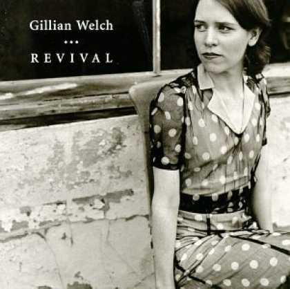 Bestselling Music (2006) - Revival by Gillian Welch
