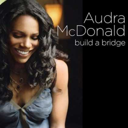 Bestselling Music (2006) - Build a Bridge by Audra McDonald
